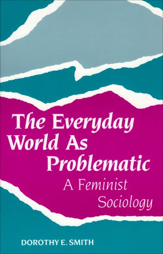 9781555530365: The Everyday World As Problematic: A Feminist Sociology (Northeastern Series on Feminist Theory)