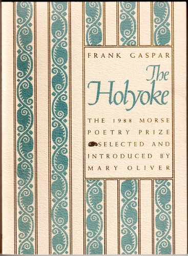 9781555530396: The Holyoke (The 1988 Morse Poetry Prize)