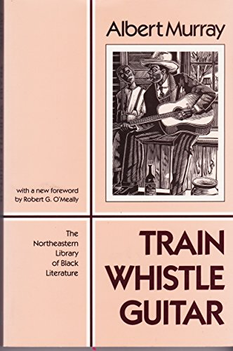 9781555530518: Train Whistle Guitar (The Northeastern Library of Black Literature)