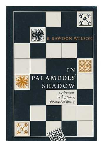 9781555530709: In Palamedes' Shadow: Explorations in Play, Game and Narrative Theory