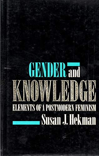 9781555530877: Gender And Knowledge: Elements of a Postmodern Feminism (Northeastern Series on Feminist Theory)