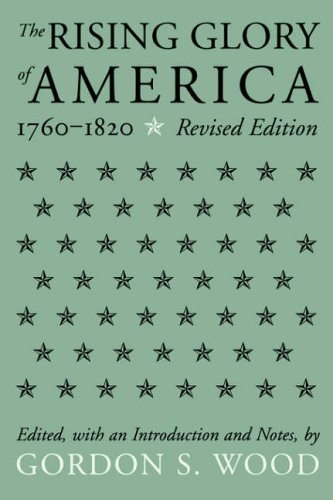 9781555530907: The Rising Glory Of America, 1760-1820