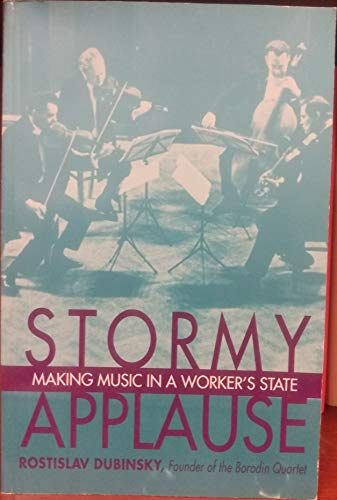 9781555531195: Stormy Applause: Making Music in a Worker's State