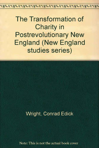 9781555531232: The Transformation Of Charity In Postrevolutionary New England (New England Studies)