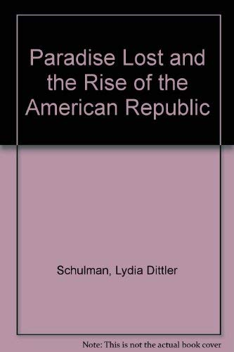 9781555531256: Paradise Lost And The Rise Of The American Republic