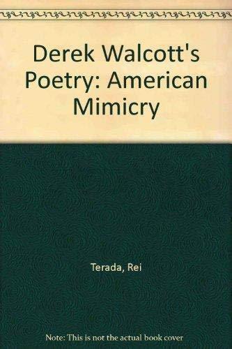 9781555531263: Derek Walcott's Poetry: American Mimicry