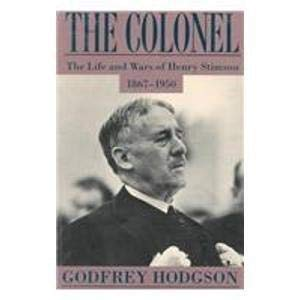 9781555531270: The Colonel: The Life and Wars of Henry Stimson, 1867-1950