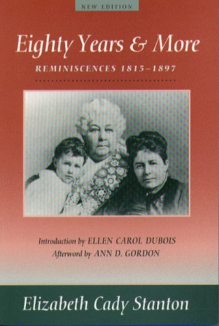 9781555531362: Eighty Years And More: Reminiscences 1815-1897 (Women's Studies)