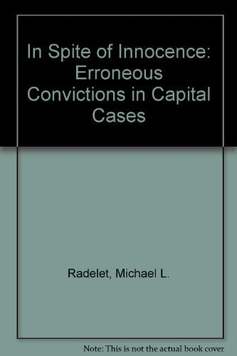 In Spite Of Innocence: Erroneous Convictions in Capital Cases: Radelet, Michael L.; Bedau, Hugo ...