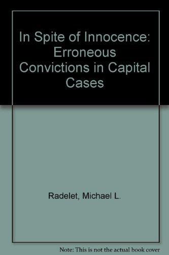 In Spite Of Innocence: Erroneous Convictions in Capital Cases: Radelet, Michael L.; Bedau, Hugo ...