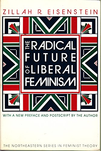 9781555531553: The Radical Future Of Liberal Feminism (Northeastern Series on Feminist Theory)
