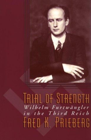 9781555531966: Trial Of Strength: Wilhelm Furtwangler in the Third Reich