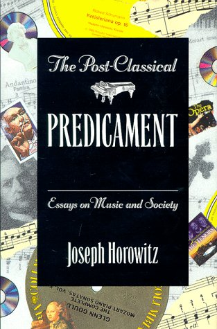 9781555532185: The Post-Classical Predicament: Essays on Music and Society