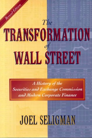 9781555532314: The Transformation Of Wall Street: A History of the Securities and Exchange Commission and Modern Corporate Finance