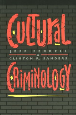 9781555532369: Cultural Criminology