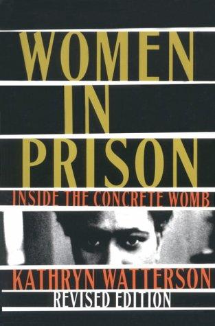 9781555532383: Women In Prison: Inside the Concrete Womb
