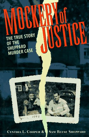 9781555532413: Mockery Of Justice: The True Story of the Sheppard Murder Case