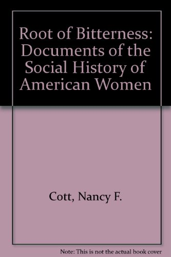 9781555532550: Root of Bitterness: Documents of the Social History of American Women, 2nd Edition