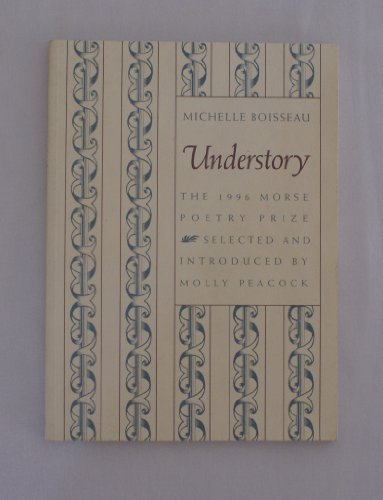9781555532864: Understory (Samuel French Morse Poetry Prize)
