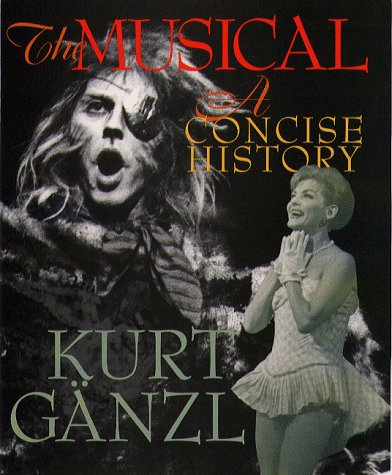 9781555533113: The Musical: A Concise History