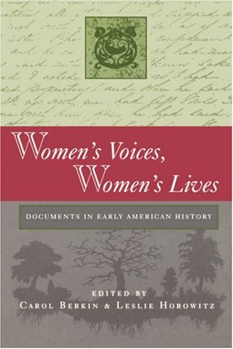 9781555533502: Women's Voices, Women's Lives: Documents in Early American History