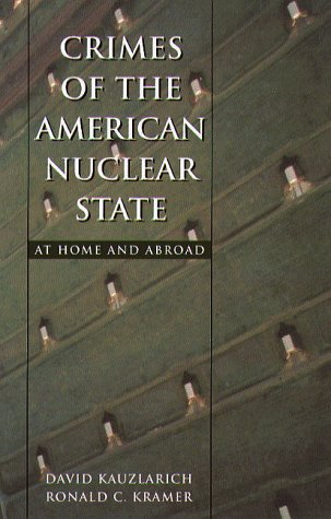 9781555533717: Crimes of the American Nuclear State: At Home and Abroad (Northeastern Series in Transnational Crime)