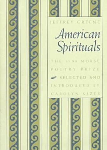 American Spirituals (Samuel French Morse Poetry Prize): Greene, Jeffrey