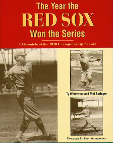 The Year the Red Sox Won the Series: A Chronicle of the 1918 Championship Season: Waterman, Ty and ...