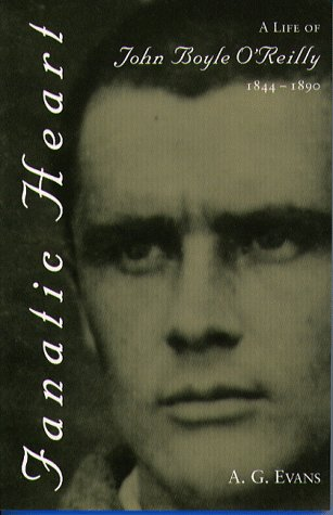 9781555533953: Fanatic Heart: A Life of John Boyle O'Reilly 1844 - 1890