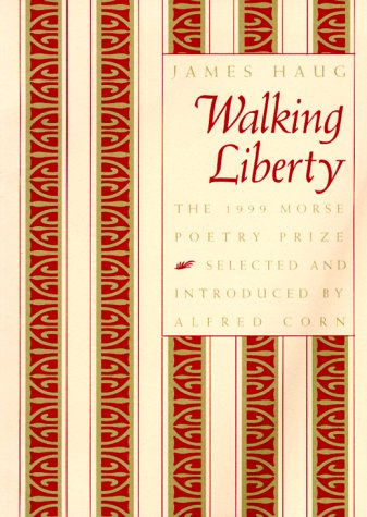 9781555534097: Walking Liberty (Samuel French Morse Poetry Prize)