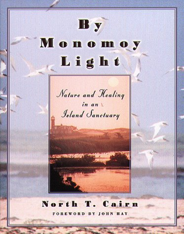 9781555534486: By Monomoy Light: Nature and Healing in an Island Sanctuary