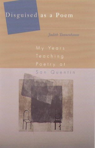 Disguised as a Poem: My Years Teaching Poetry at San Quentin (Hardback): Judith Tannenbaum
