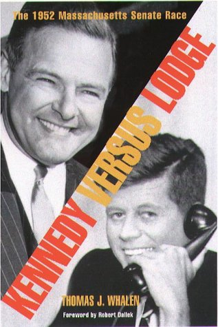 9781555534622: Kennedy Versus Lodge: The 1952 Massachusetts Senate Race