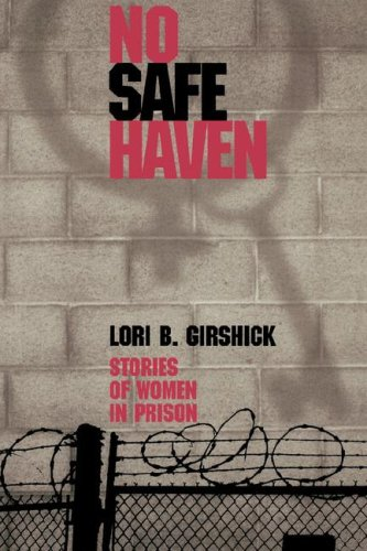 9781555534677: No Safe Haven: Stories of Women in Prison (Northeastern Series on Gender, Crime, and Law)
