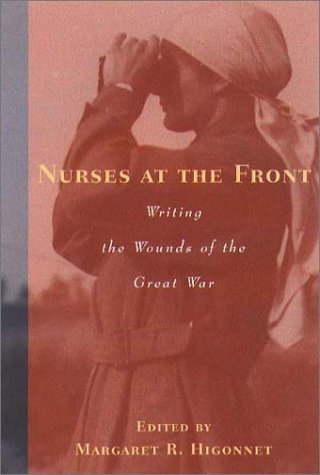 9781555534844: Nurses at the Front: Writing the Wounds of the Great War