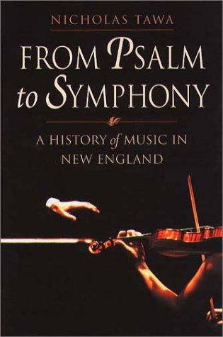 9781555534912: From Psalm to Symphony: A History of Music in New England