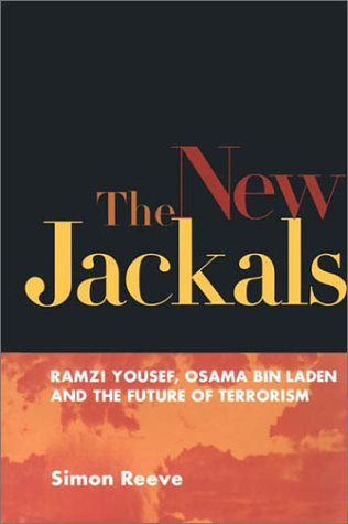 9781555535094: The New Jackals: Ramzi Yousef, Osama bin Laden, and the Future of Terrorism