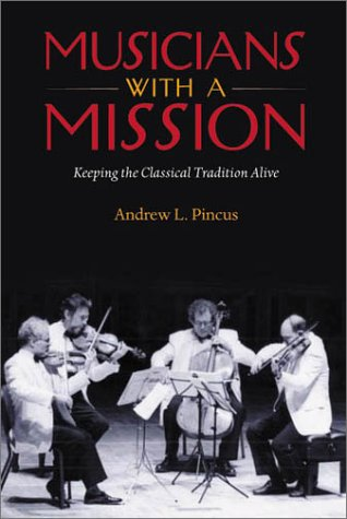 Musicians With a Mission: Pincus, Andrew L. *Author SIGNED/INSCRIBED!*