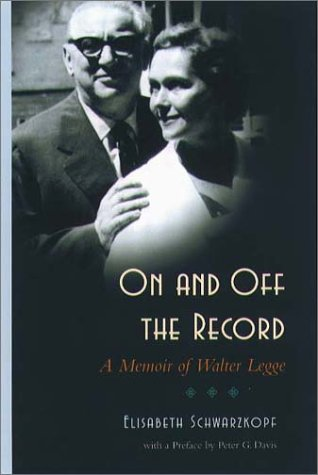 9781555535193: On and Off the Record: A Memoir of Walter Legge