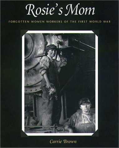 9781555535353: Rosie's Mom: Forgotten Women Workers of the First World War