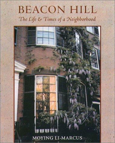 BEACON HILL THE LIFE & TIMES OF A NEIGHBORHOOD: Li-Marcus, Moying