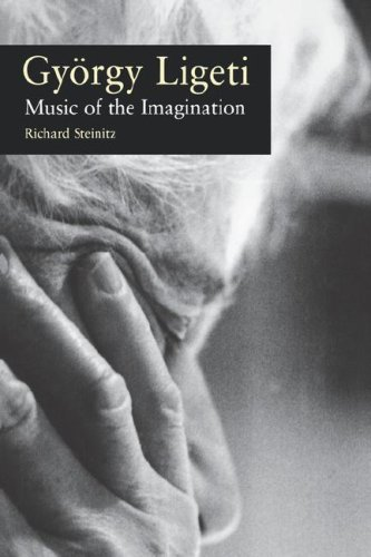 9781555535513: Gyorgy Ligeti: Music of the Imagination