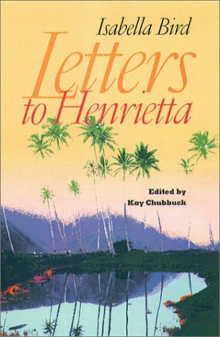 Letters to Henrietta (9781555535551) by Isabella Bird
