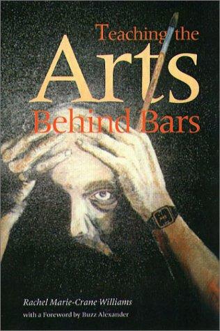 Teaching the Arts Behind Bars: Rachel Marie-Crane Williams