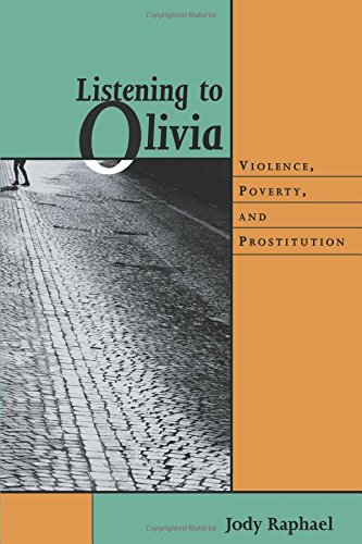 9781555535964: Listening to Olivia: Violence, Poverty, and Prostitution (Northeastern Series on Gender, Crime, & Law)