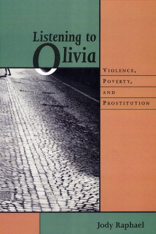 9781555535971: Listening to Olivia: Violence, Poverty, and Prostitution (Northeastern Series on Gender, Crime, and Law)