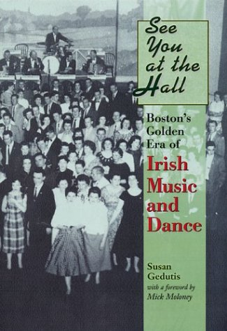 9781555536107: See You at the Hall: Boston's Golden Era of Irish Music and Dance