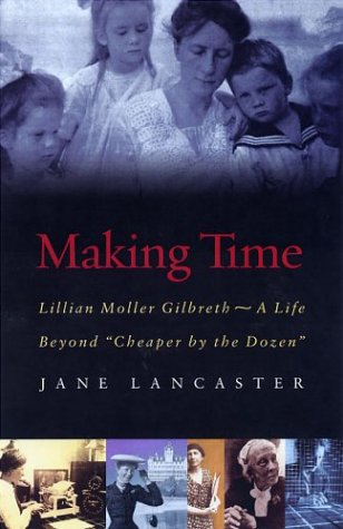 9781555536121: Making Time: Lillian Moller Gilbreth--A Life Beyond Cheaper by the Dozen