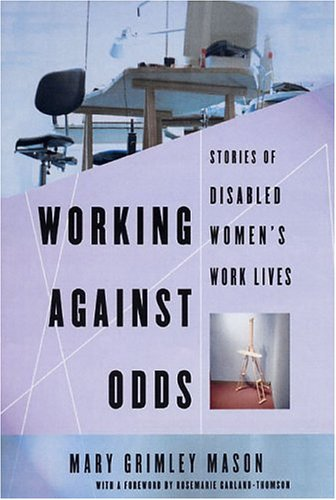 9781555536312: WORKING AGAINST ODDS(Stories of Disabled Women's Work Lives)