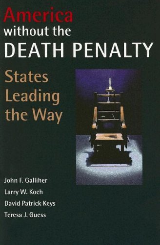 America Without the Death Penalty: States Leading: John F. Galliher,